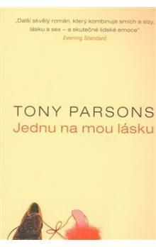 Tony Parsons: Jednu na mou lásku cena od 220 Kč