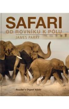 James Parry: Safari od rovníku k pólu cena od 693 Kč