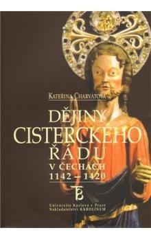 Kateřina Charvátová: DĚJINY CISTERCKÉHO ŘÁDU V ČECHÁCH 1142-1420/3.DÍL cena od 186 Kč
