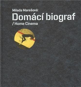 Milada Marešová: Domácí biograf / Home Cinema cena od 326 Kč