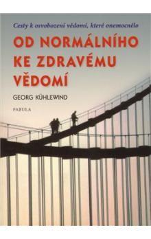 Georg Kühlewind: Od normálního ke zdravému vědomí cena od 164 Kč