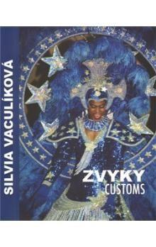 Silvia Vaculíková: Zvyky / Customs cena od 555 Kč