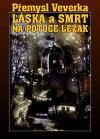Přemysl Veverka: Láska a smrt na potoce Ležák cena od 313 Kč