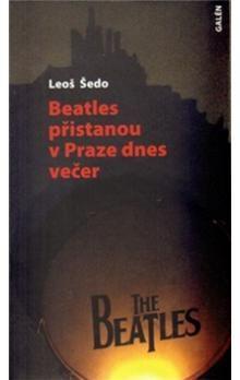 Leoš Šedo: Beatles přistanou v Praze dnes večer cena od 172 Kč