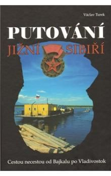 Václav Turek: Putování jižní Sibiří cena od 229 Kč