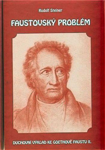 Rudolf Steiner: Faustovský problém cena od 169 Kč