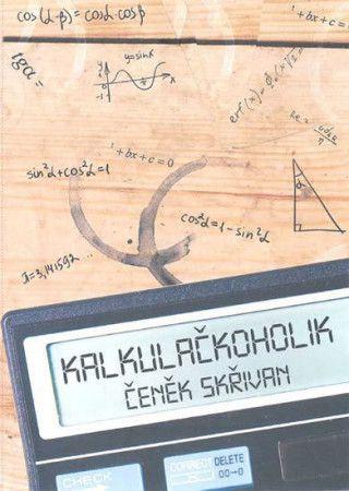 Čeněk Skřivan: Kalkulačkoholik cena od 152 Kč