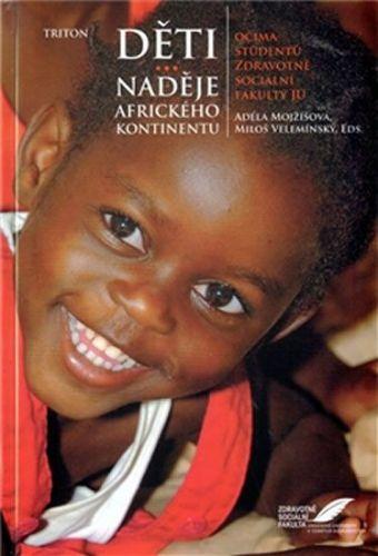 Adéla Mojžíšová, Miloš Velemínský st.: Děti - naděje afrického kontinentu cena od 198 Kč