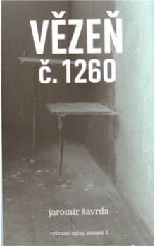 Jaromír Šavrda: VĚZEŇ Č.1260 cena od 42 Kč