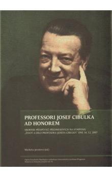 Markéta Jarošová: PROFESSORI JOSEF CIBULKA AD HONOREM cena od 158 Kč