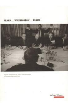 Vilém Prečan: Praha - Washington - Praha / Prague - Washington - Prague cena od 313 Kč