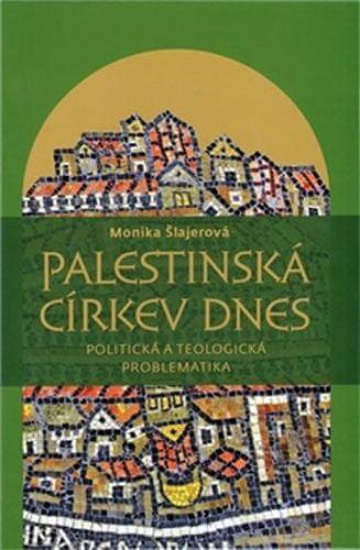 Monika Langrock Šlajerová: Palestinská církev dnes cena od 208 Kč
