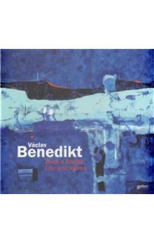 Ivo Janoušek: Václav Benedikt - Život a tvorba / Life and Works cena od 570 Kč