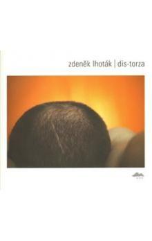 Zdeněk Lhoták: DIS-TORZA cena od 288 Kč