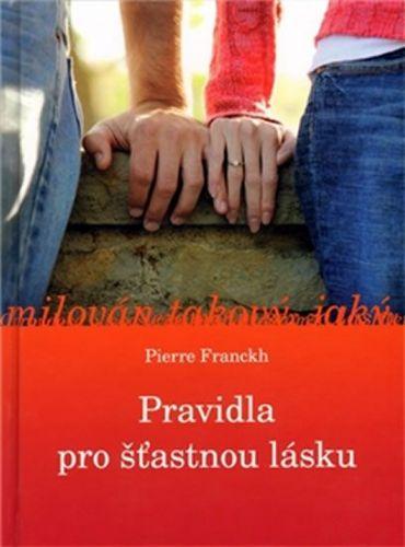 Pierre Franckh: Pravidla pro šťastnou lásku cena od 167 Kč