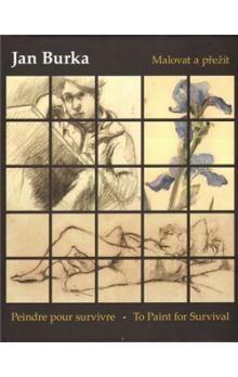 Jan Burka: Malovat a přežít cena od 1123 Kč