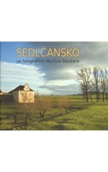 Jan Kuthan, Martin Stecker: Sedlčansko ve fotografiích Martina Steckera cena od 276 Kč