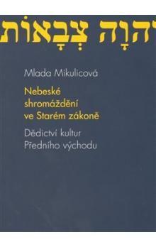 Mlada Mikulicová: Nebeské shromáždění ve Starém zákoně cena od 172 Kč