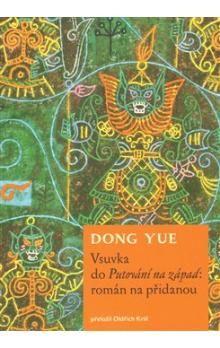 Dong Yue: Vsuvka do Putování na západ: román na přidanou cena od 265 Kč