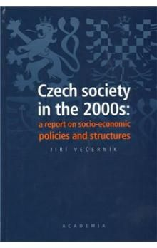 Jiří Večerník: Czech society in the 2000s: a report on socio-economic policies and structures cena od 243 Kč