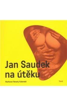 Jan Saudek, Renata Kalenská: Jan Saudek na útěku cena od 148 Kč