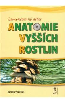Jaroslav Jurčák: Komentovaný atlas anatomie vyšších rostlin cena od 164 Kč