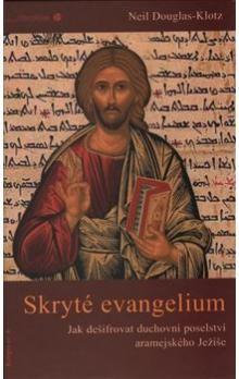Neil Douglas-Klotz: Skryté evangelium cena od 179 Kč