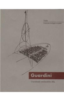 Romano Guardini: O podstatě uměleckého díla cena od 168 Kč