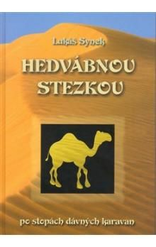 Lukáš Synek: Hedvábnou stezkou po stopách dávných karavan cena od 225 Kč