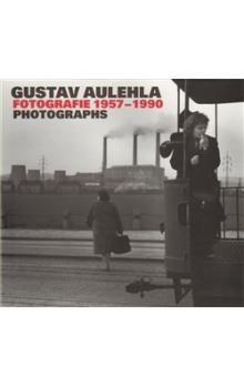 Gustav Aulehla: Gustav Aulehla. Fotografie 1957-1990 cena od 137 Kč
