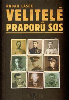 Radan Lášek: Velitelé praporů SOS cena od 158 Kč