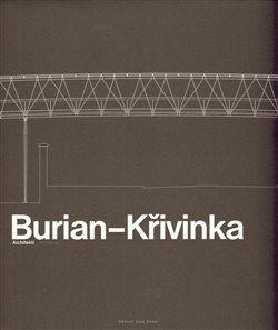 Judit Solt, Aleš Burian, Gustav Křivinka: BURIANÄKŘIVINKA-ARCHITEKTI cena od 434 Kč