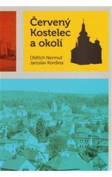 Jaroslav Kordina, Oldřich Nermuť: Červený Kostelec a okolí cena od 164 Kč