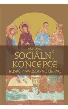 kol.: Základy sociální koncepce Ruské pravoslavné církve cena od 163 Kč