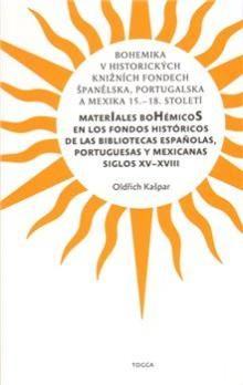 Oldřich Kašpar: Bohemika v historických knižních fondech Španělska, Portugalska a Mexika 15.-18.st. cena od 218 Kč