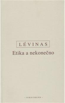 Emmanuel Lévinas: Etika a nekonečno cena od 191 Kč