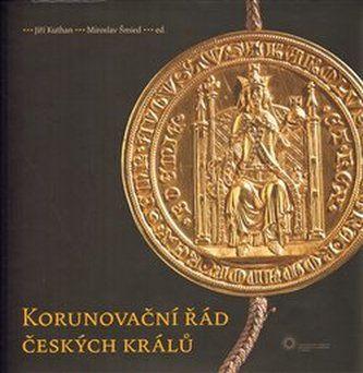Jiří Kuthan, Miroslav Šmied: Korunovační řád českých králů cena od 752 Kč