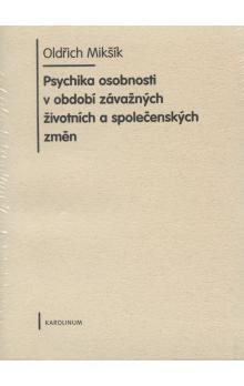 Oldřich Mikšík: Psychika osobnosti v období závažných životních a společenských změn