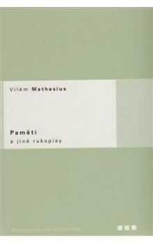 Vilém Mathesius: Paměti a jiné rukopisy cena od 214 Kč