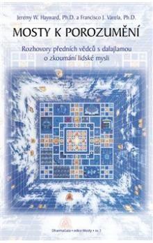 Jeremy W. Hayward, Francisco J. Varela: Mosty k porozumění cena od 260 Kč