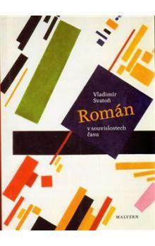 Vladimír Svatoň: Román v souvislostech času cena od 213 Kč