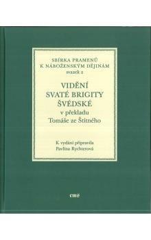 Pavlína Rychterová: Vidění svaté Brigity Švédské v překladu Tomáše ze Štítného cena od 311 Kč