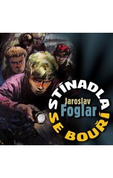 Jaroslav Foglar: Stínadla se bouří CD cena od 185 Kč