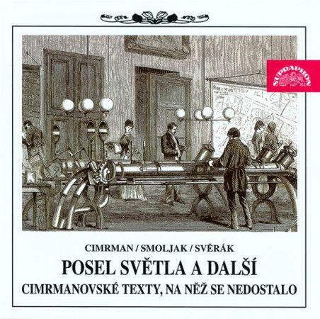 Ladislav Smoljak, Zdeněk Svěrák: Posel světla (Divadlo J. Cimrmana) (CD) cena od 185 Kč
