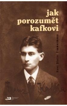 Hans Dieter Zimmermann: Jak porozumět Kafkovi cena od 172 Kč
