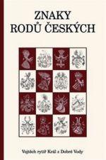 Vojtěch rytíř Král z Dobré Vody: Znaky rodů českých cena od 325 Kč