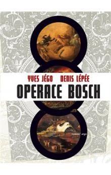 Yves Jégo, Denis Lépée: Operace Bosch cena od 68 Kč