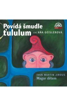 Ivan Martin Jirous: Povídá šmudle ťululum (CD) cena od 197 Kč