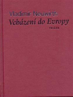 Vladimír Neuwirth: Vcházení do Evropy cena od 350 Kč