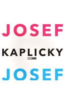 Jan Kaplický: Josef a Josef Kaplicky cena od 314 Kč